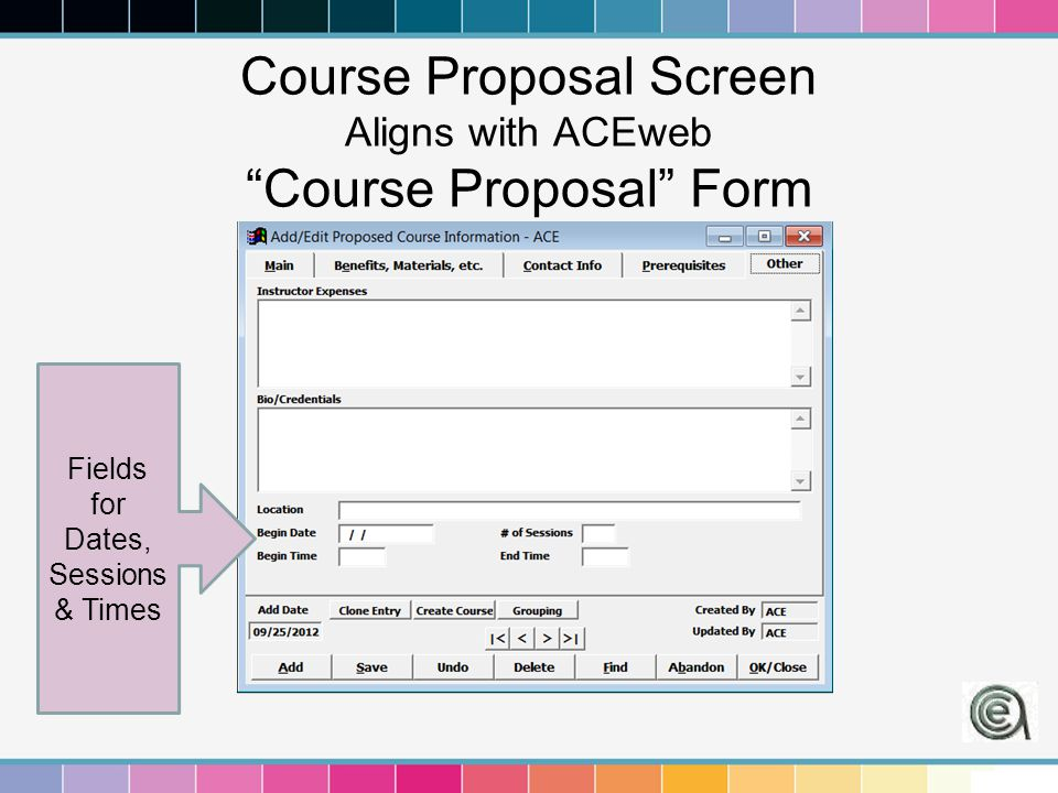 "Course Proposal Screen Aligns with ACEweb ""Course Proposal"" Form Fields for Dates, Sessions & Times"
