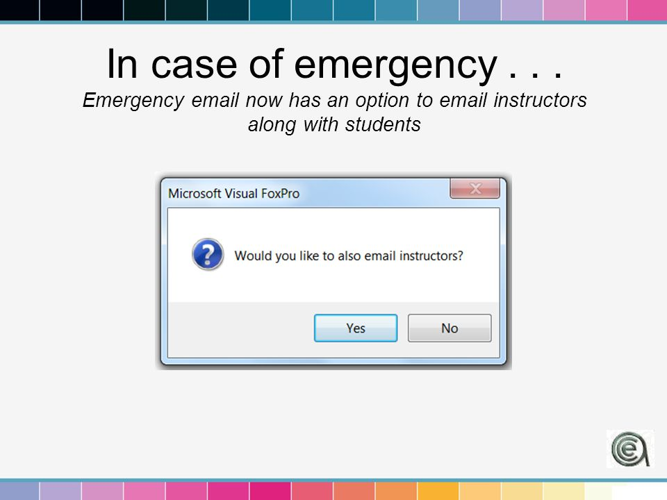 In case of emergency... Emergency email now has an option to email instructors along with students