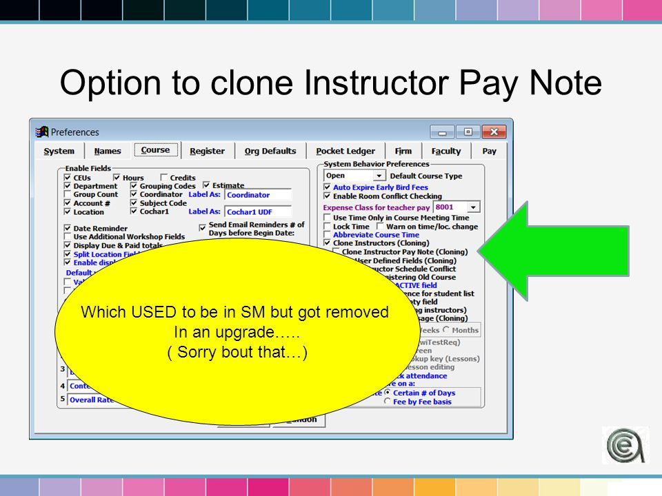 Option to clone Instructor Pay Note Which USED to be in SM but got removed In an upgrade….. ( Sorry bout that…)