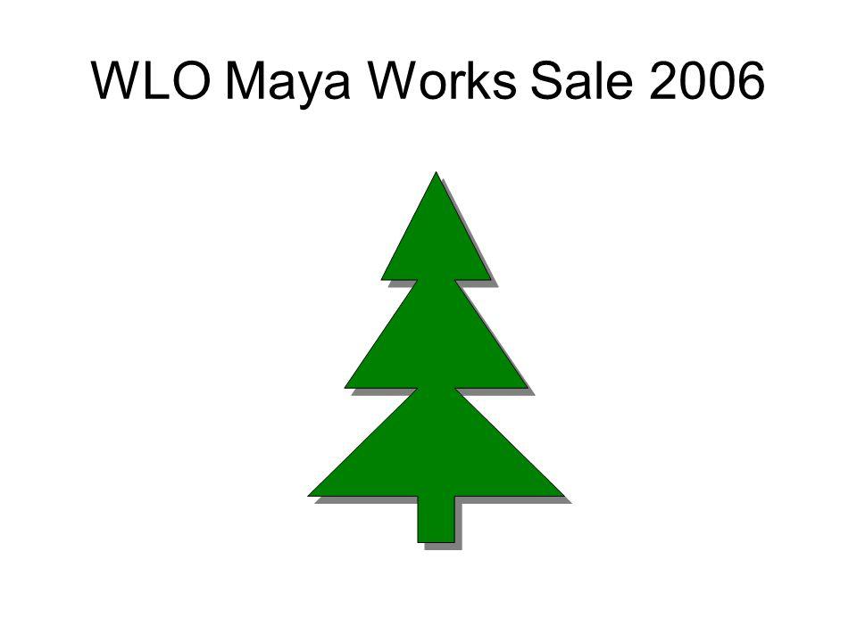 WLO Maya Works Sale 2006