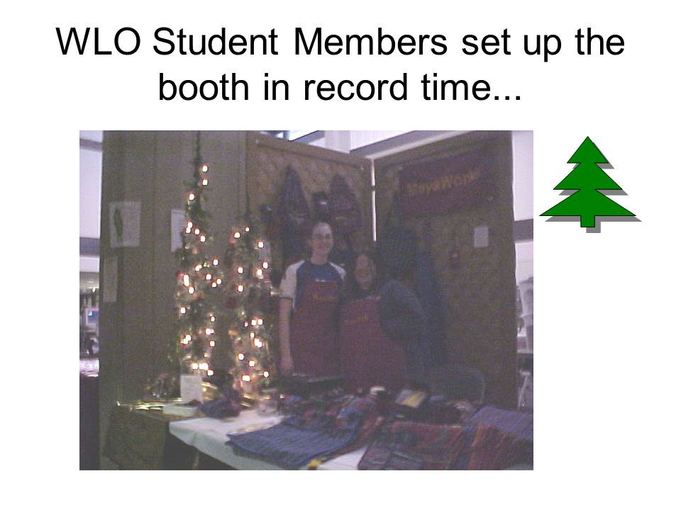 WLO Student Members set up the booth in record time...
