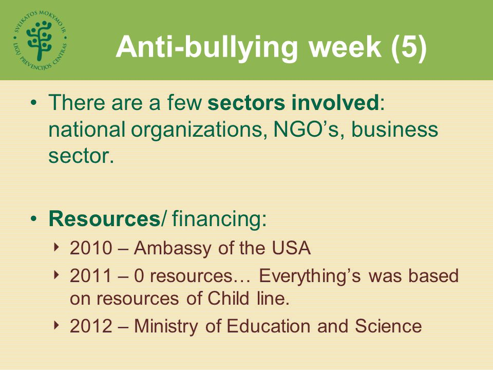 Anti-bullying week (5) There are a few sectors involved: national organizations, NGO's, business sector.