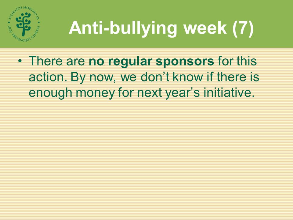 Anti-bullying week (7) There are no regular sponsors for this action.