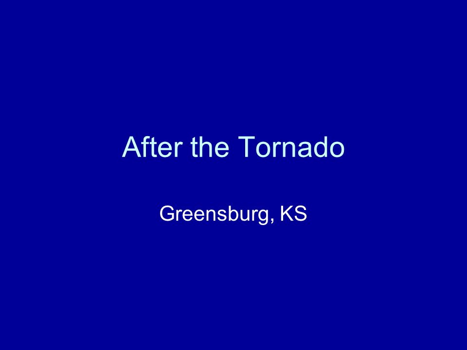 After the Tornado Greensburg, KS