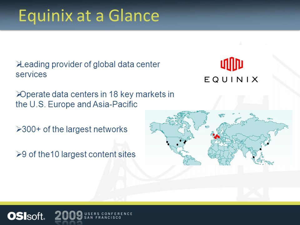  Leading provider of global data center services  Operate data centers in 18 key markets in the U.S.