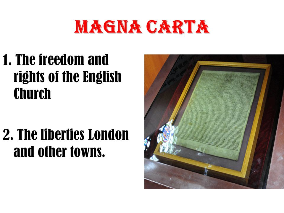 Magna Carta 1. The freedom and rights of the English Church 2.