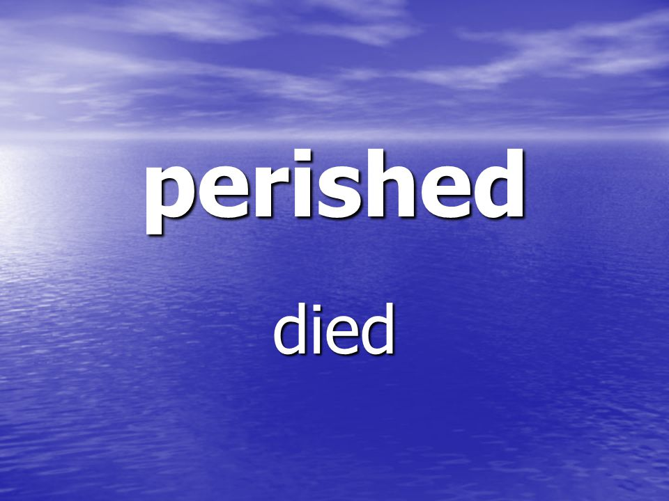 perished died
