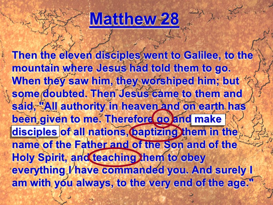 Matthew 28 Then the eleven disciples went to Galilee, to the mountain where Jesus had told them to go.