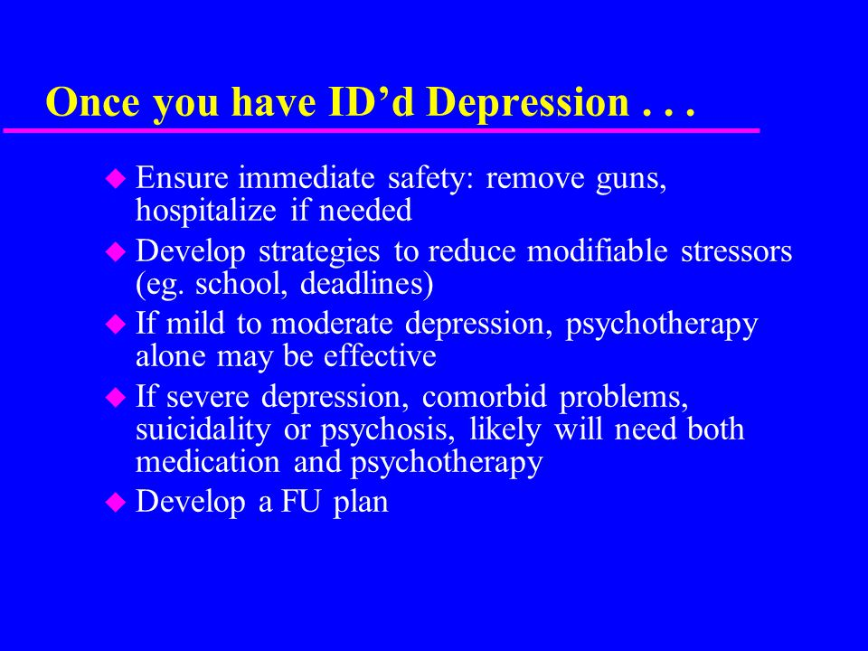 Once you have ID'd Depression...