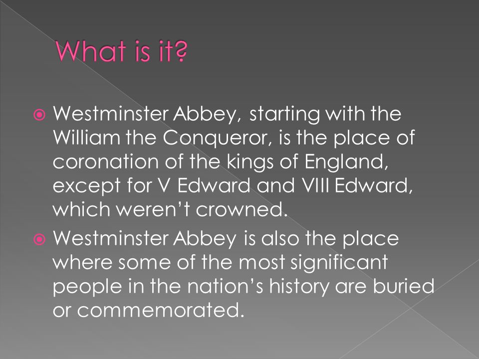  Westminster Abbey is steeped in more than a thousand years of history.