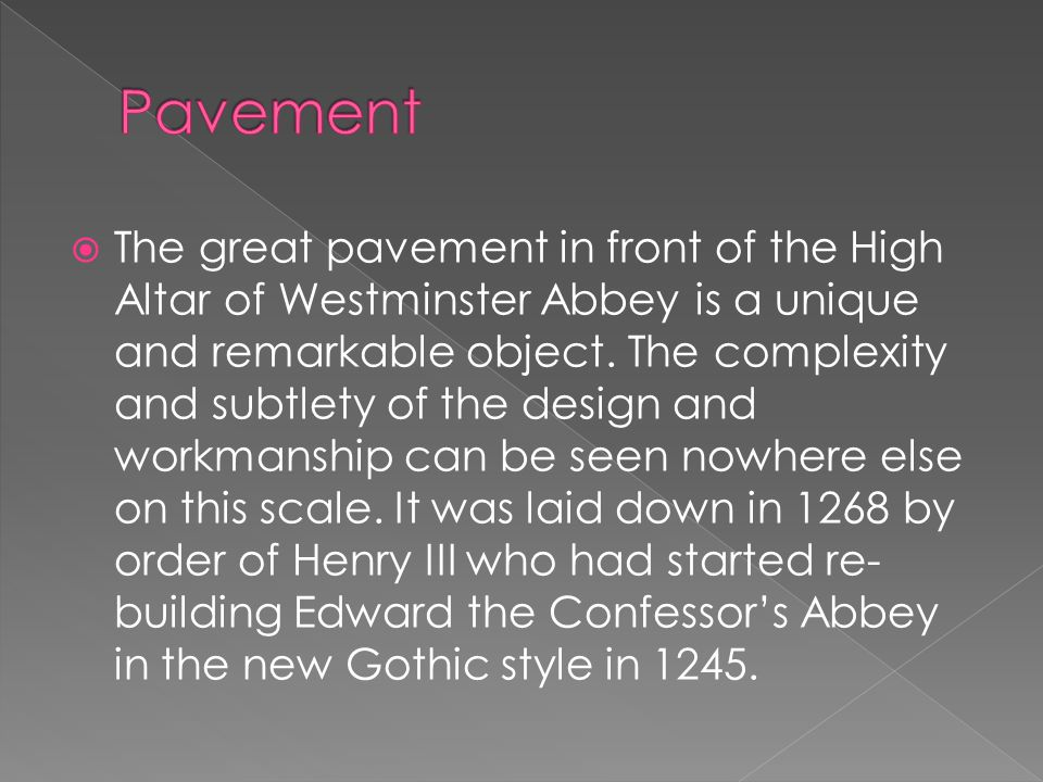  The great pavement in front of the High Altar of Westminster Abbey is a unique and remarkable object.
