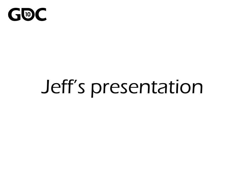 Jeff's presentation
