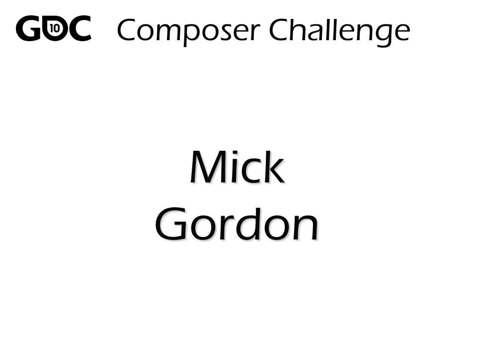 Composer Challenge MickGordon