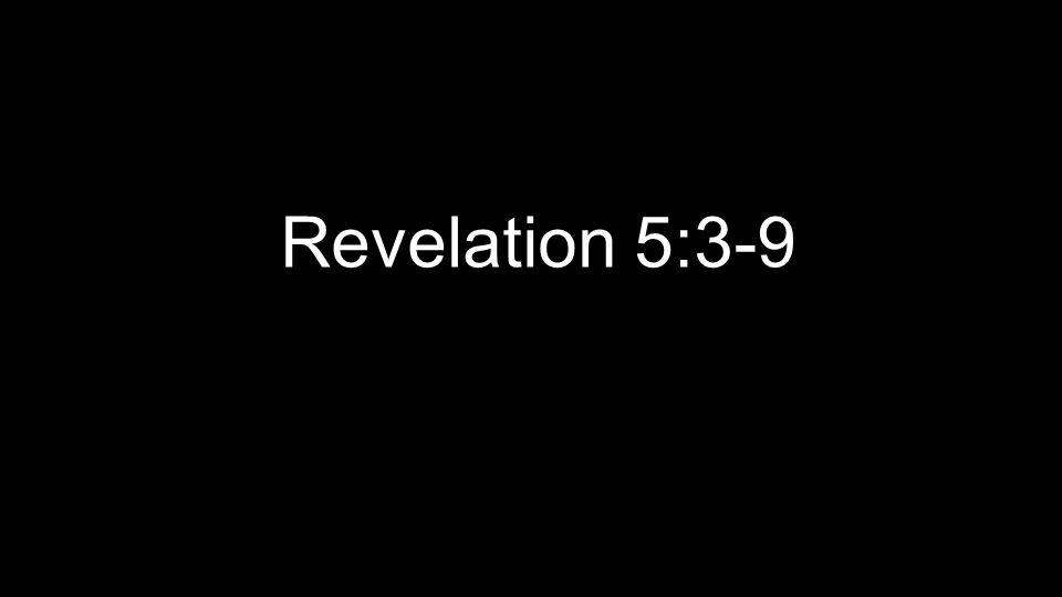 Revelation 5:3-9