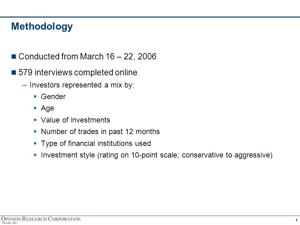 Founded 1938 1 Methodology n Conducted from March 16 – 22, 2006 n 579 interviews completed online – Investors represented a mix by:  Gender  Age  V