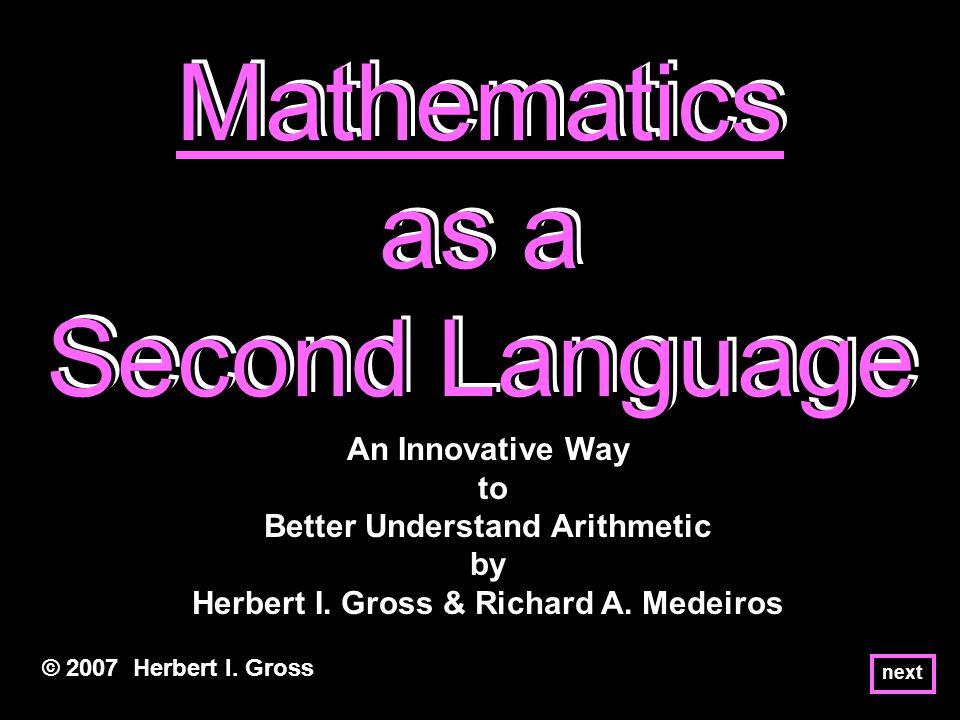 Mathematics as a Second Language Mathematics as a Second Language Mathematics as a Second Language © 2007 Herbert I.