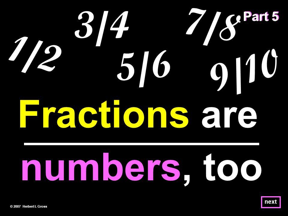 Multiplying Common Fractions next X © 2007 Herbert I. Gross