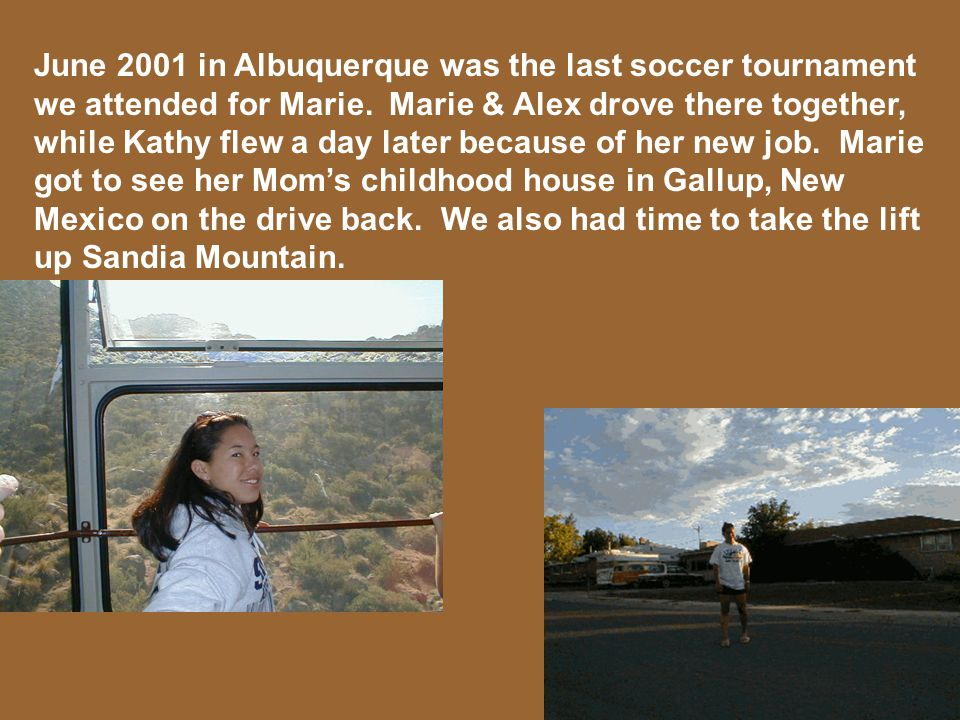 June 2001 in Albuquerque was the last soccer tournament we attended for Marie.