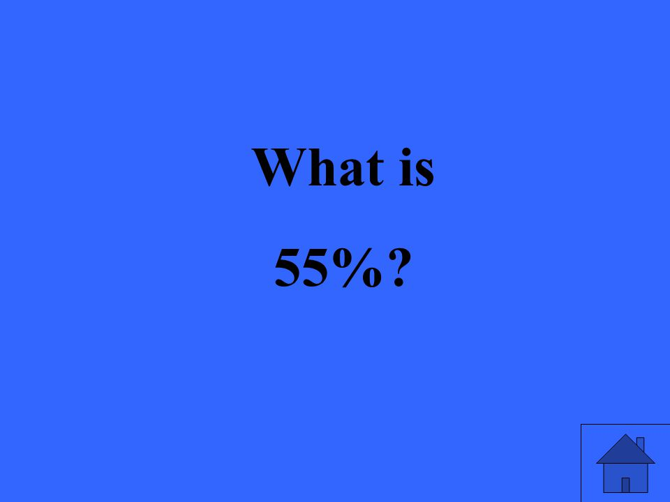What is 55%