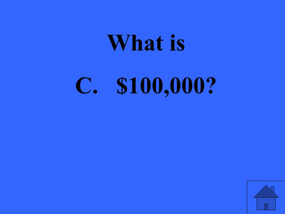 What is C. $100,000
