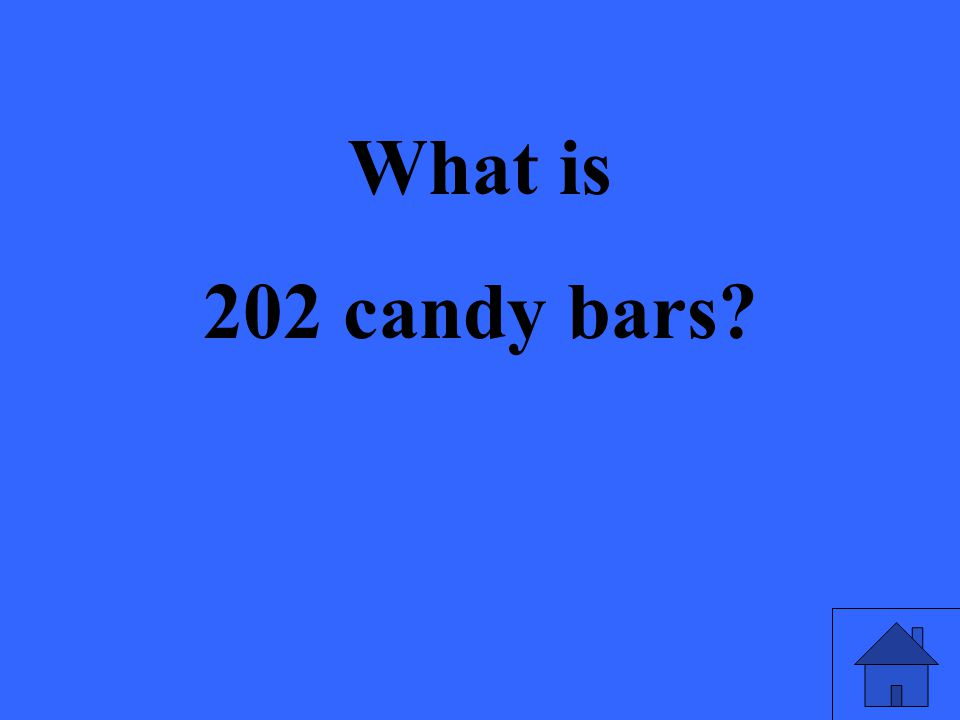 What is 202 candy bars?