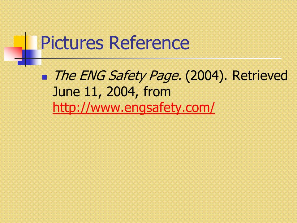 Pictures Reference The ENG Safety Page. (2004).
