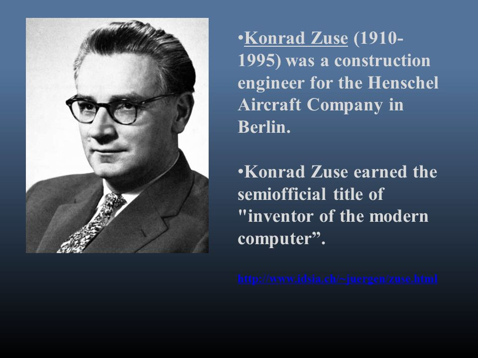 Konrad Zuse (1910- 1995) was a construction engineer for the Henschel Aircraft Company in Berlin.