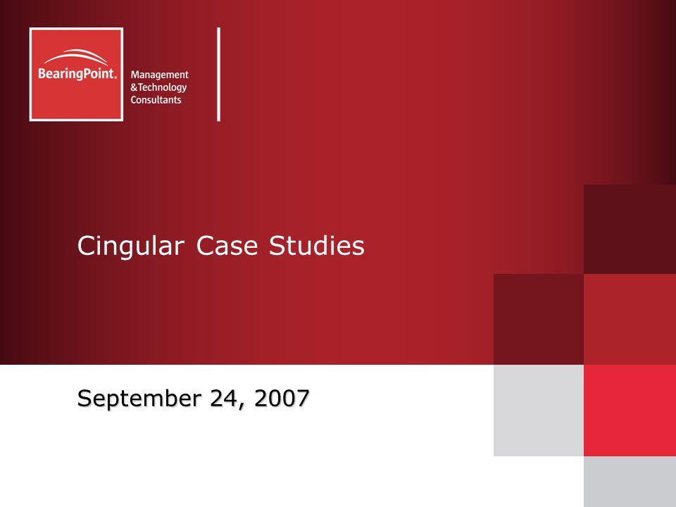 Cingular Case Studies September 24, 2007