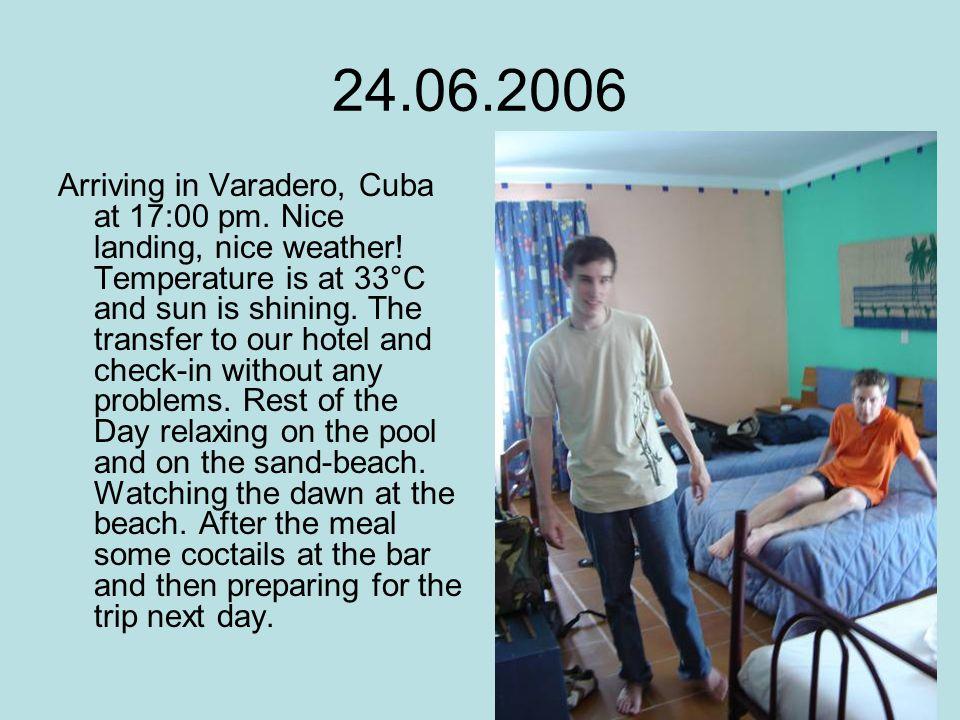 24.06.2006 Arriving in Varadero, Cuba at 17:00 pm.