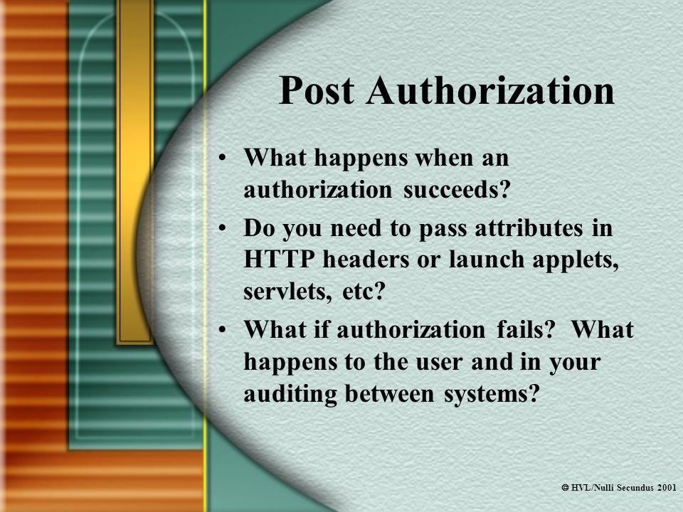  HVL/Nulli Secundus 2001 Post Authorization What happens when an authorization succeeds.