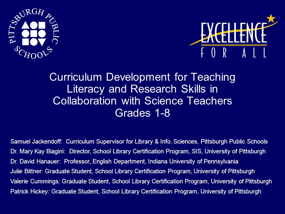 Curriculum Development for Teaching Literacy and Research Skills in Collaboration with Science Teachers Grades 1-8 Samuel Jackendoff: Curriculum Super