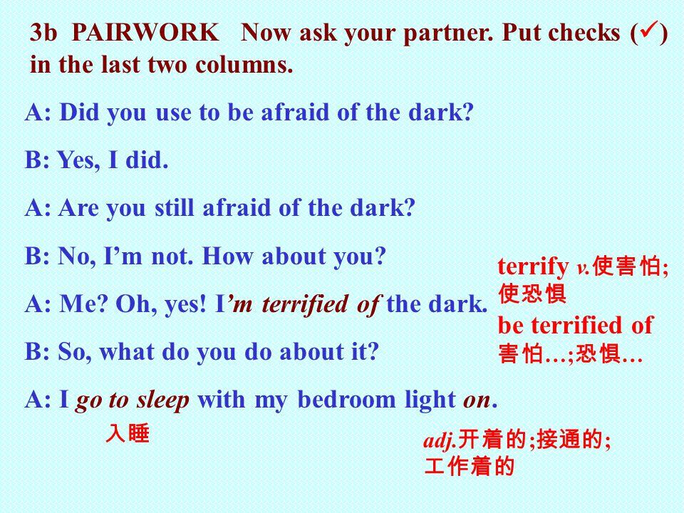IMy partner I used to be afraid of… I'm still afraid of… My partner used to be afraid of… My partner is still afraid of… a.