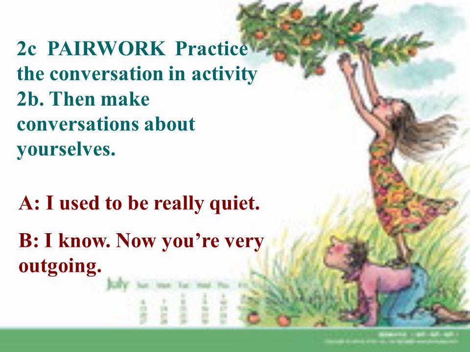 2c PAIRWORK Practice the conversation in activity 2b.
