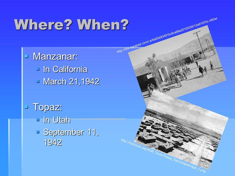 Maps of Manzanar and Topaz http://www.topazmuseum.org/map.htmlhttp://www.manzanar.com/manzmap.gif