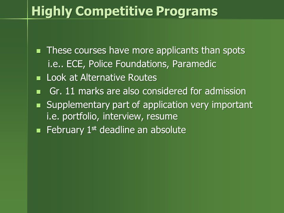 Highly Competitive Programs These courses have more applicants than spots These courses have more applicants than spots i.e..