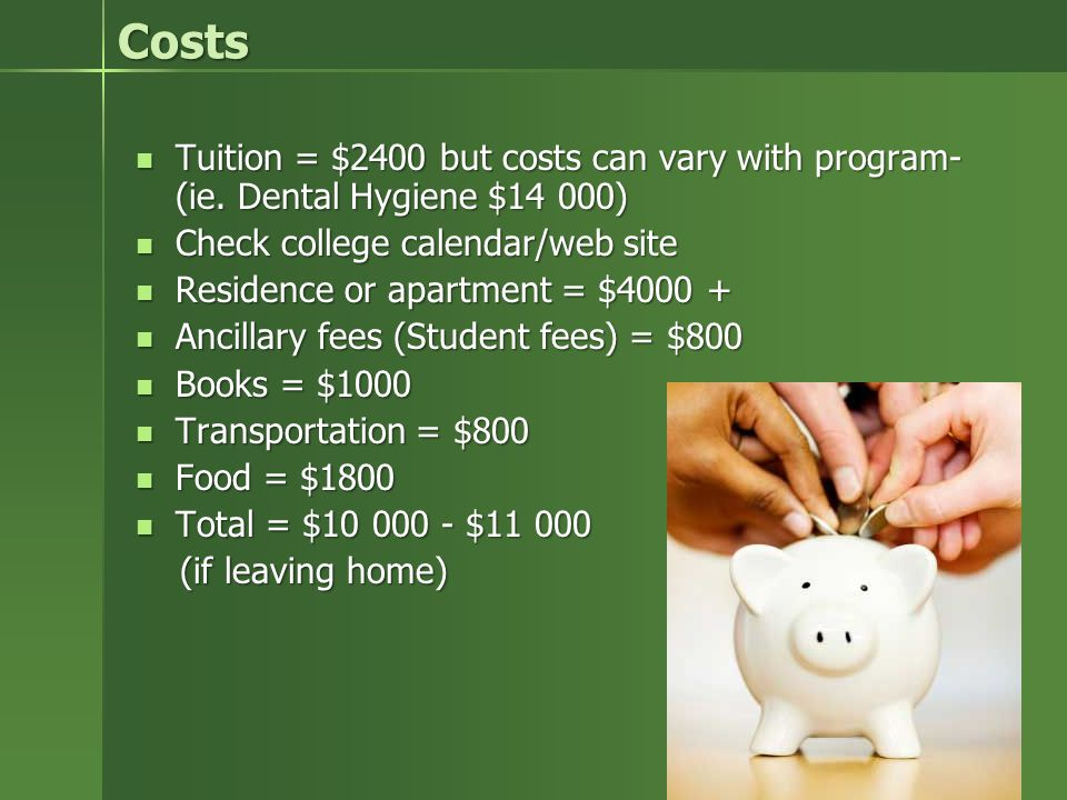 Costs Tuition = $2400 but costs can vary with program- (ie.