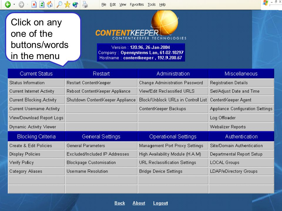Return to ContentKeeper main menu Shows current Internet activity, by site, by user.