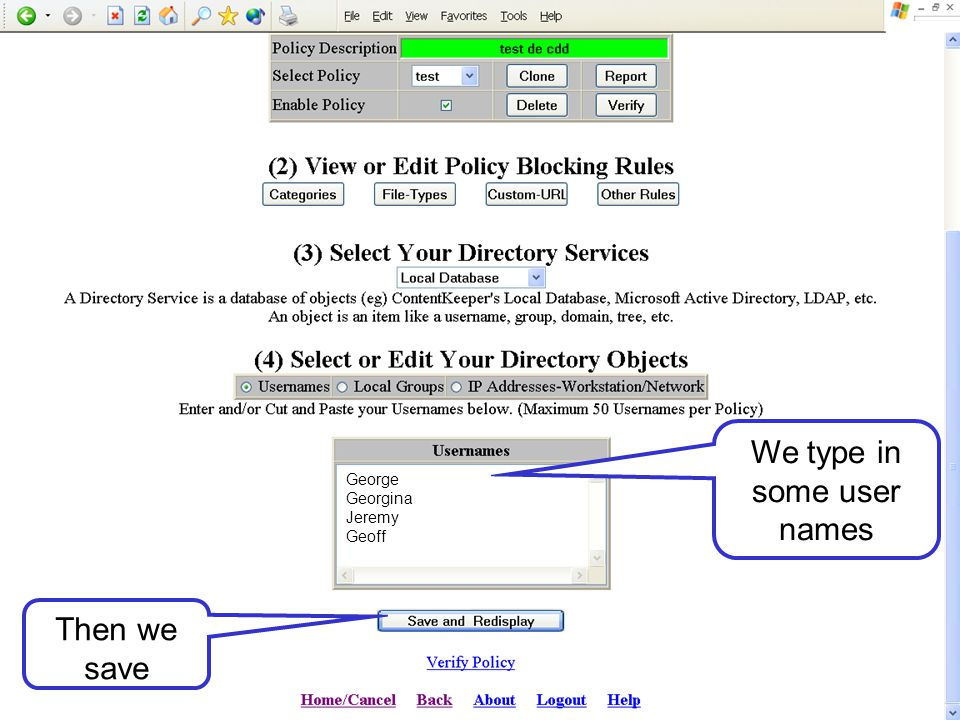 Remember to 'enable' the policy, by ticking the box Then we scroll down to input some user names.