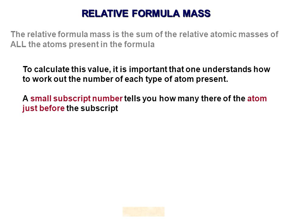 To calculate this value, it is important that one understands how to work out the number of each type of atom present.