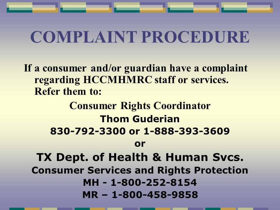 Special Rights To participate & receive Individualized Services Ex: Unique needs of a particular consumer To informed consent Ex: Consumer must first give written approval to the services and treatment To CONFIDENTIALITY Ex: Staff cannot share identifying or personal information about our consumers with others who are not directly working the consumers
