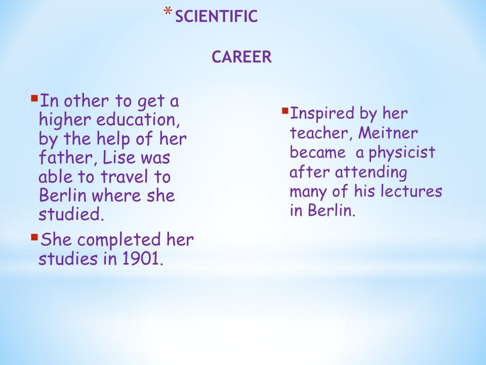  While in Berlin, Lise began to work with a Chemist named Otto Hahn.
