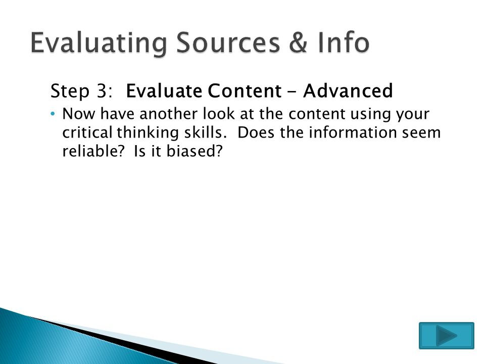 Step 2: Evaluate Content - Basic Evaluate the content itself, in a rough way at first.