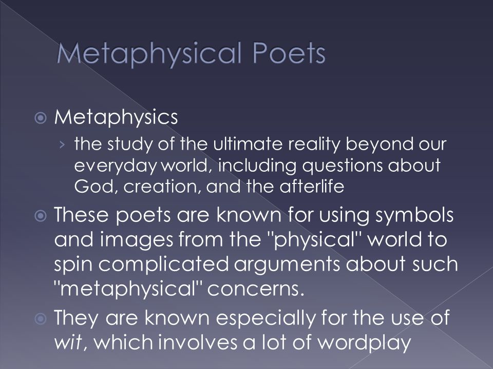  Metaphysics › the study of the ultimate reality beyond our everyday world, including questions about God, creation, and the afterlife  These poets