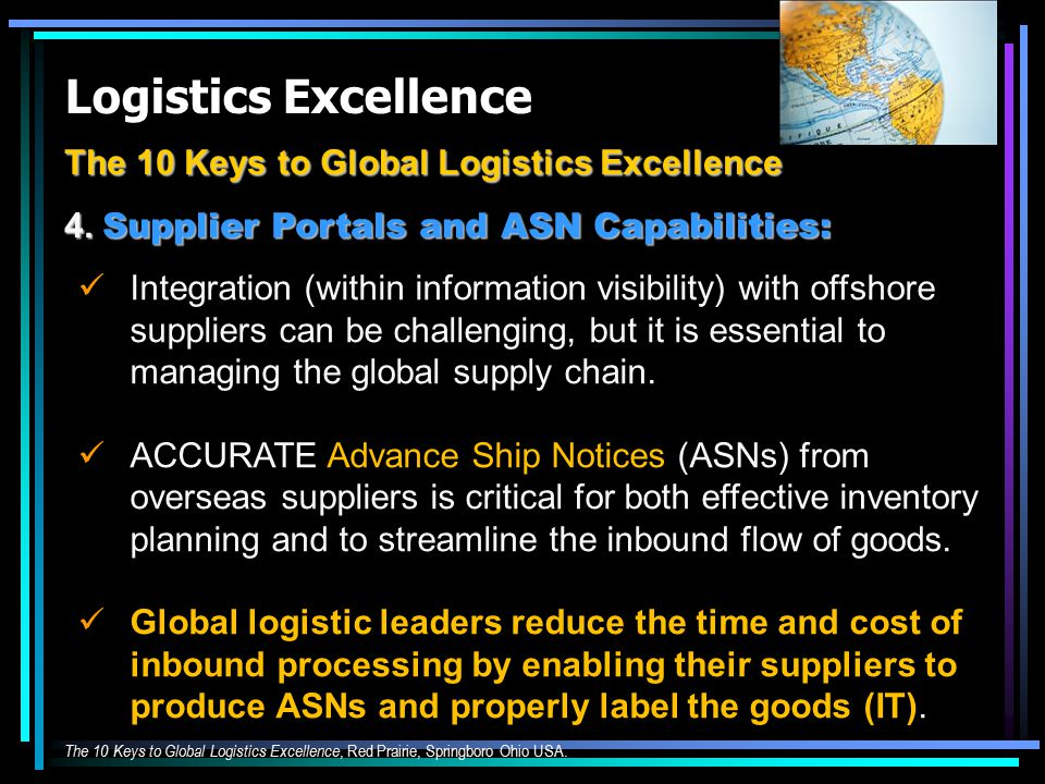 Logistics Excellence The 10 Keys to Global Logistics Excellence 4. Supplier Portals and ASN Capabilities: Integration (within information visibility)