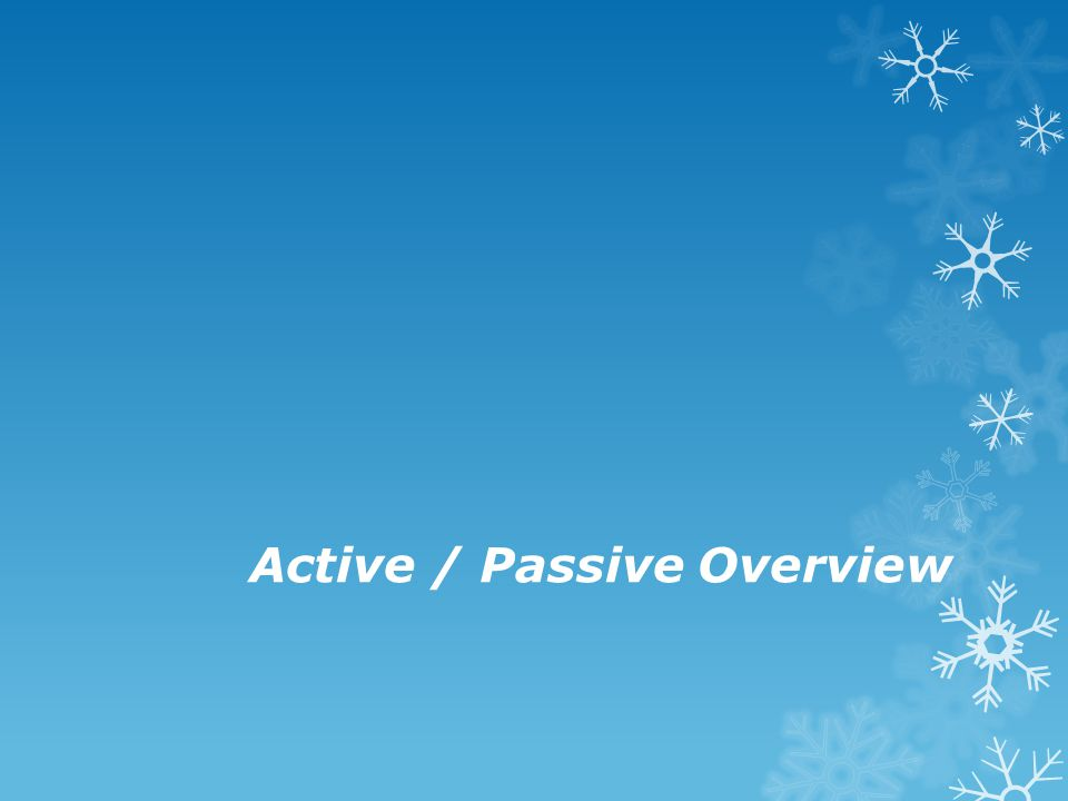 Active / Passive Overview