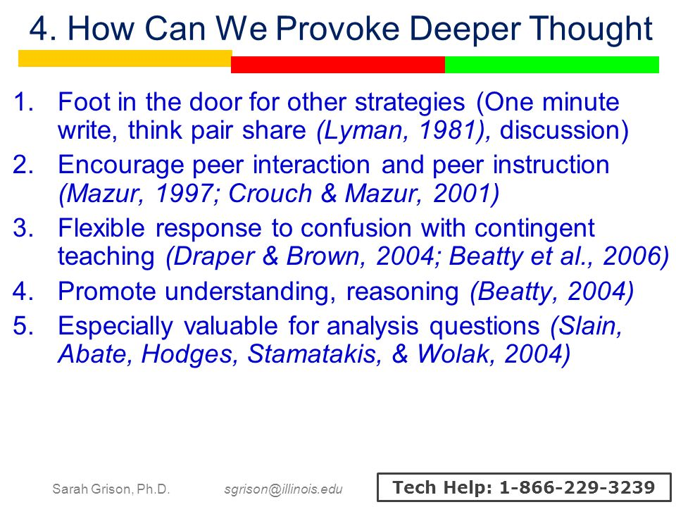Sarah Grison, Ph.D. sgrison@illinois.edu Tech Help: 1-866-229-3239 4. How Can We Provoke Deeper Thought  Foot in the door for other strategies (One