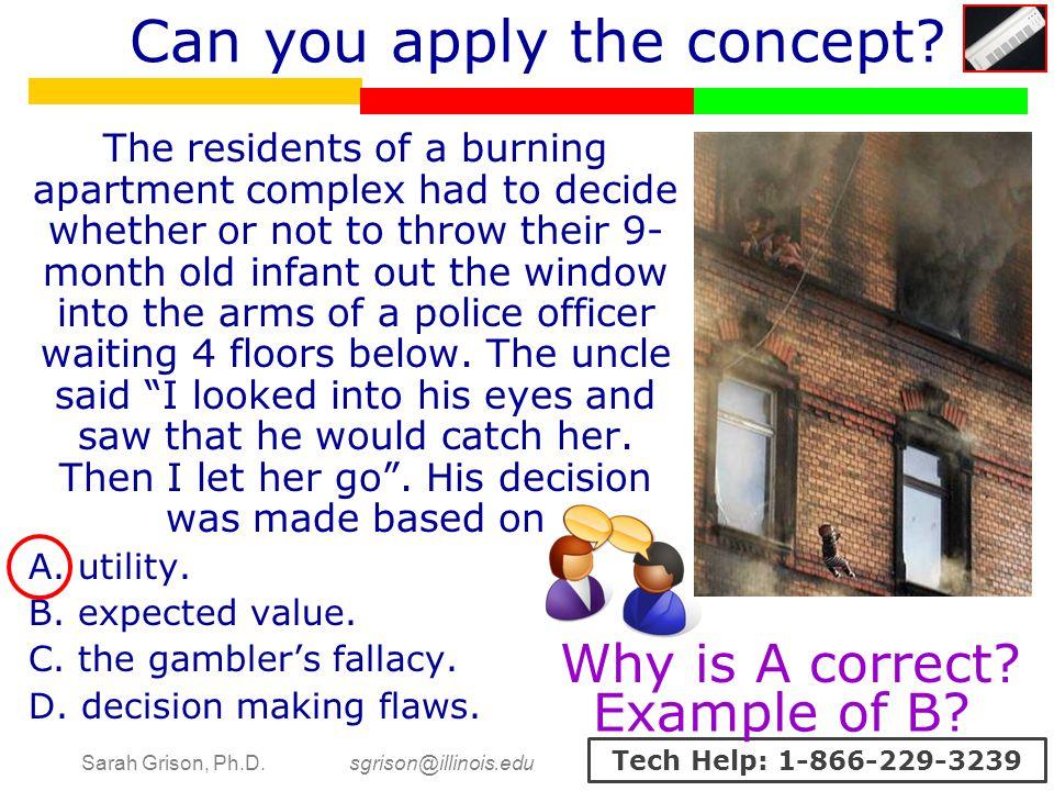Sarah Grison, Ph.D. sgrison@illinois.edu Tech Help: 1-866-229-3239 Can you apply the concept.