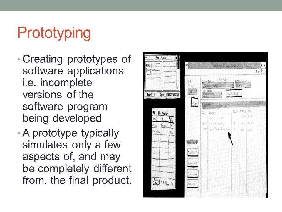 Prototyping Creating prototypes of software applications i.e.