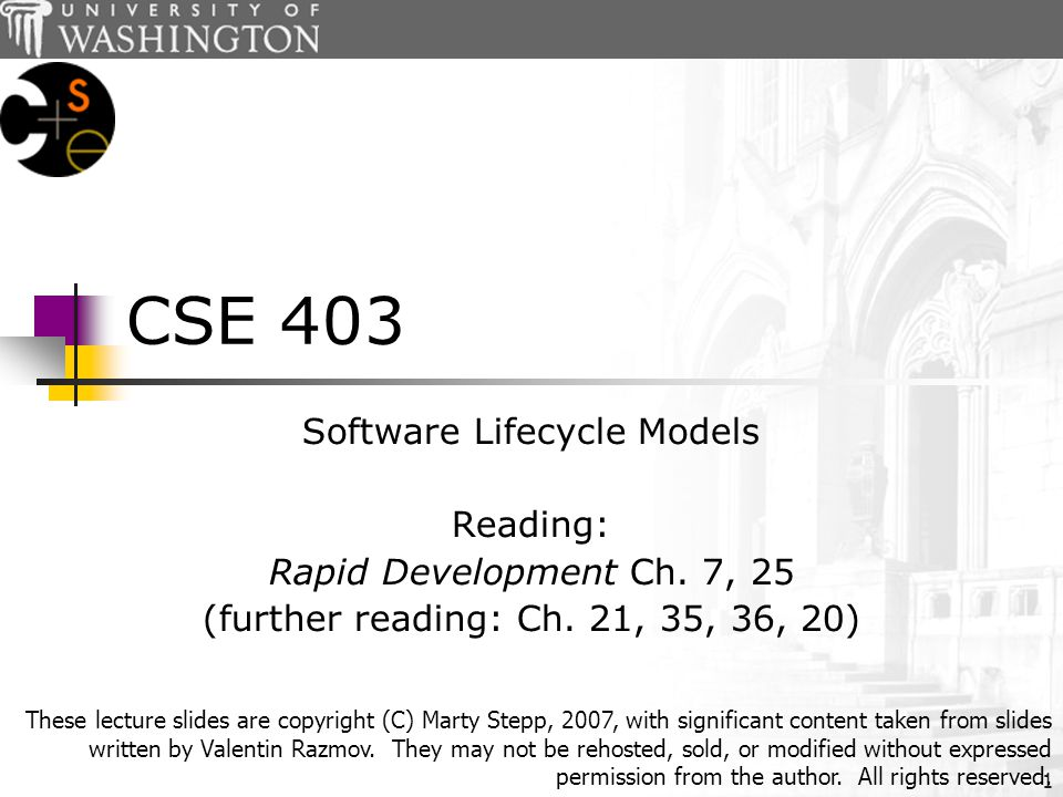 1 CSE 403 Software Lifecycle Models Reading: Rapid Development Ch.