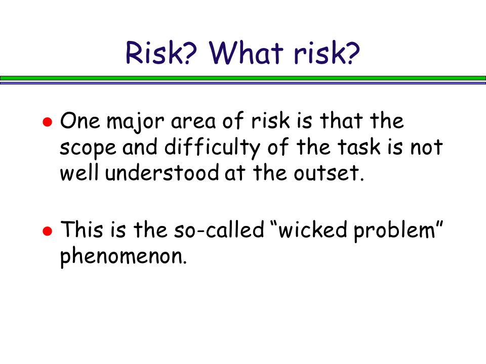 Risk. What risk.